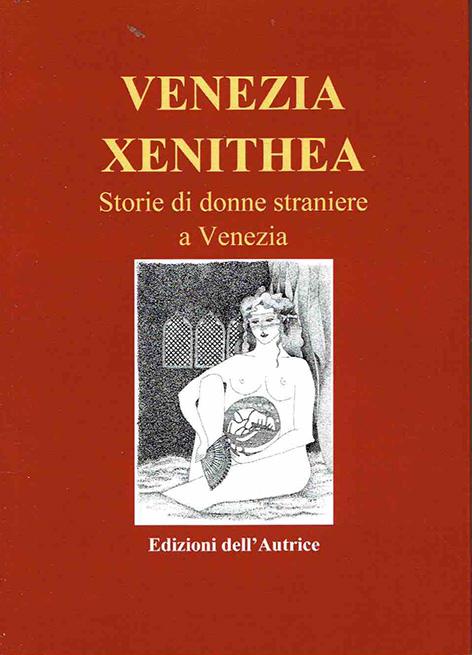 VENEZIA XENITHEA - STORIE DI DONNE STRANIERE A VENEZIA