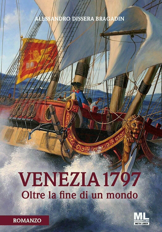 VENEZIA 1797 - OLTRE LA FINE DI UN MONDO