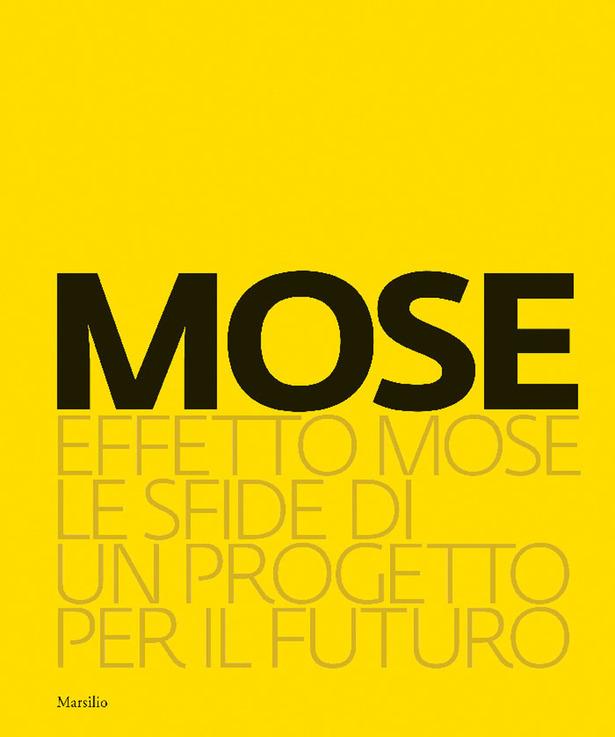 EFFETTO MOSE. LE SFIDE DI UN PROGETTO PER IL FUTURO