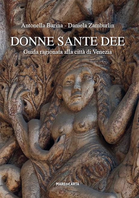DONNE SANTE DEE - GUIDA RAGIONATA ALLA CITTà DI VENEZIA
